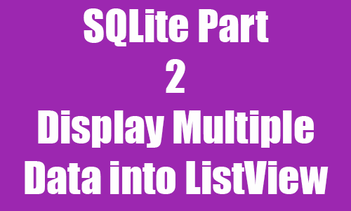 Android Display Multiple SQLite Database Data into ListView